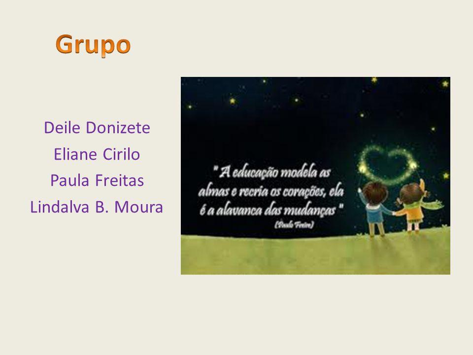 Deile Donizete Eliane Cirilo Paula Freitas Lindalva B. Moura