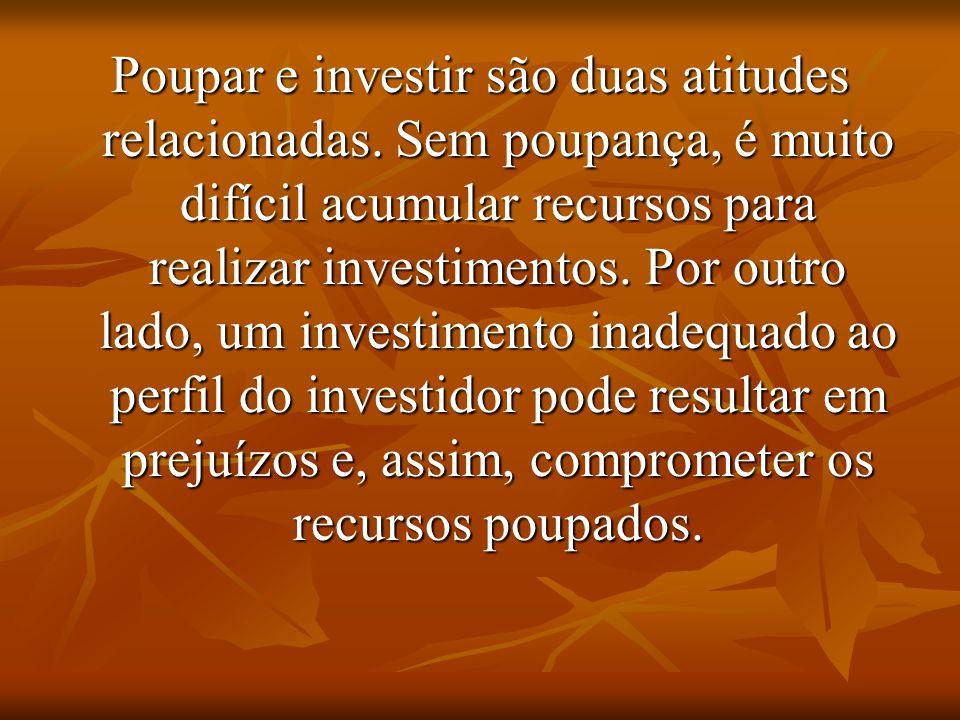 Poupar e investir são duas atitudes relacionadas. Sem poupança, é muito difícil acumular recursos para realizar investimentos. Por outro lado, um inve