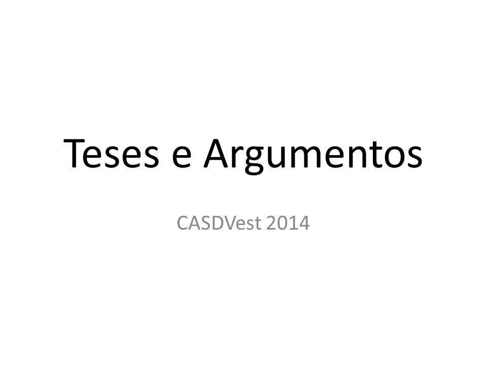 Teses e Argumentos CASDVest 2014