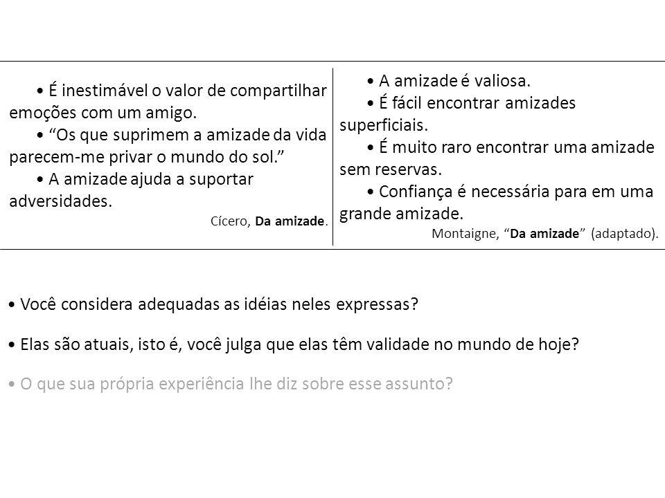 → Você considera adequadas as idéias neles expressas.
