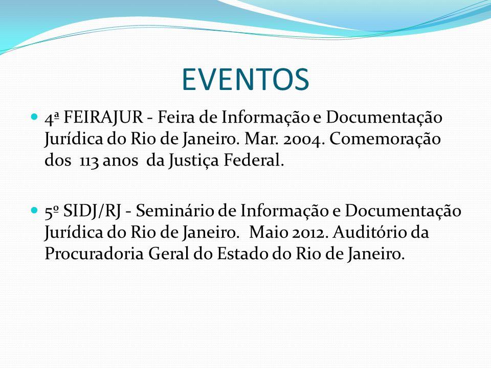 EVENTOS 4ª FEIRAJUR - Feira de Informação e Documentação Jurídica do Rio de Janeiro. Mar. 2004. Comemoração dos 113 anos da Justiça Federal. 5º SIDJ/R