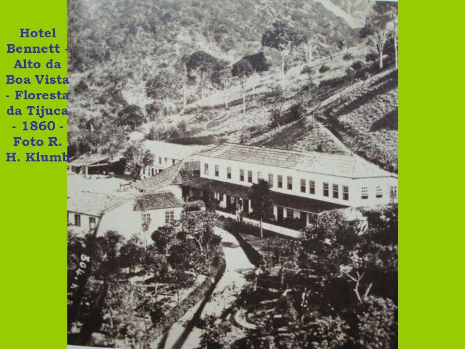Hotel Bennett - Alto da Boa Vista - Floresta da Tijuca - 1860 - Foto R. H. Klumb