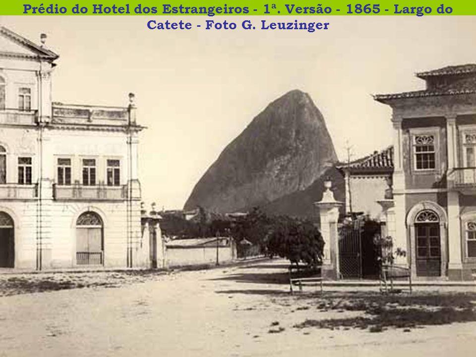 Prédio do Hotel dos Estrangeiros - 1ª. Versão - 1865 - Largo do Catete - Foto G. Leuzinger