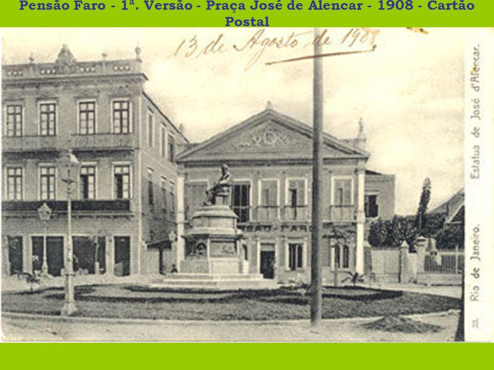 Pensão Faro - 1ª. Versão - Praça José de Alencar - 1908 - Cartão Postal