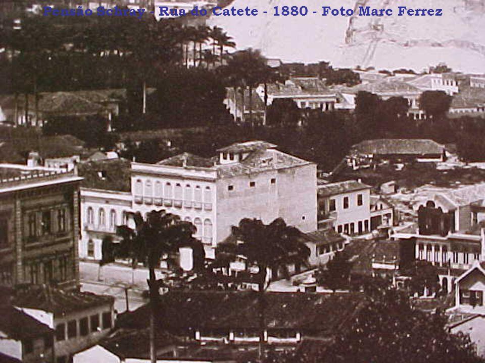 Pensão Schray - Rua do Catete - 1880 - Foto Marc Ferrez