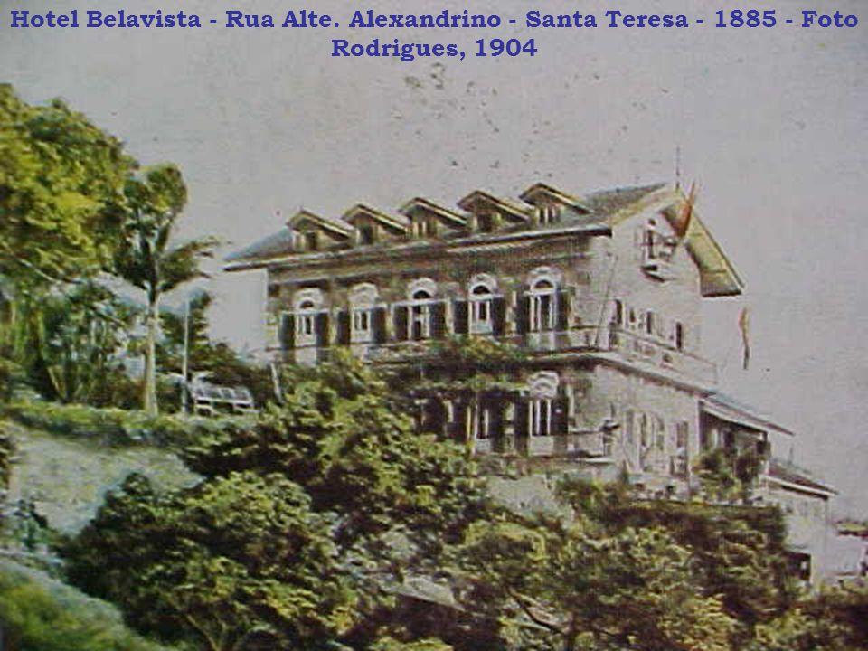 Hotel Belavista - Rua Alte. Alexandrino - Santa Teresa - 1885 - Foto Rodrigues, 1904