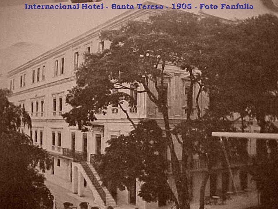 Internacional Hotel - Santa Teresa - 1905 - Foto Fanfulla