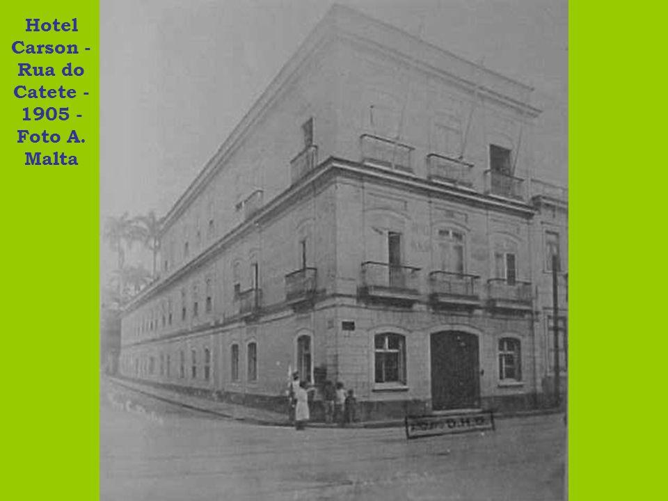 Hotel Carson - Rua do Catete - 1905 - Foto A. Malta