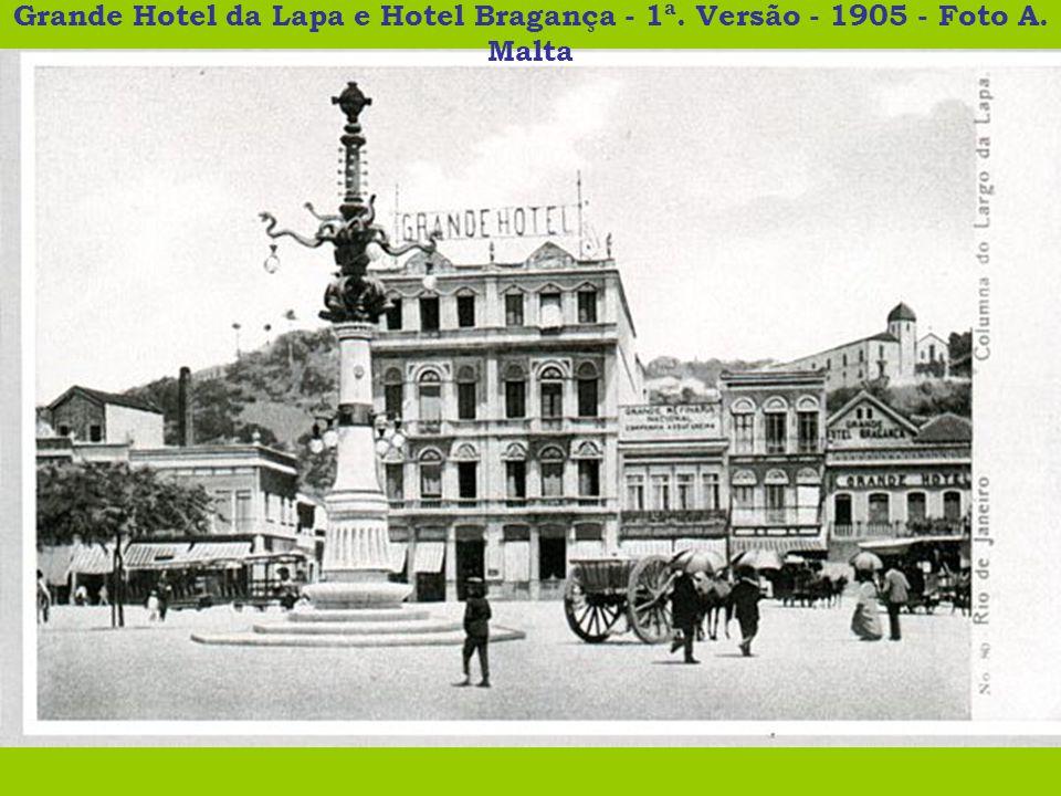Grande Hotel da Lapa e Hotel Bragança - 1ª. Versão - 1905 - Foto A. Malta