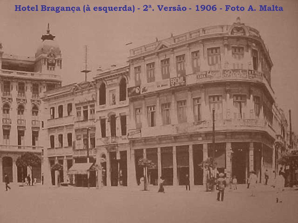 Hotel Bragança (à esquerda) - 2ª. Versão - 1906 - Foto A. Malta