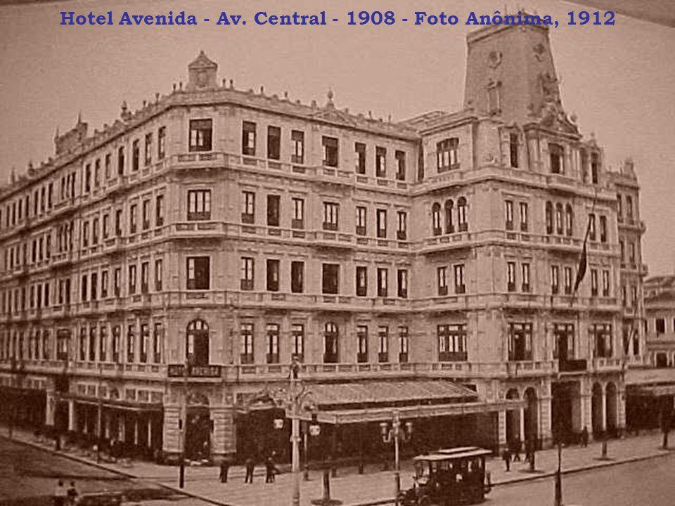 Hotel Avenida - Av. Central - 1908 - Foto Anônima, 1912