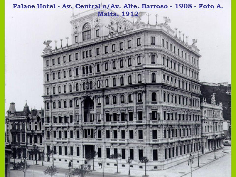 Palace Hotel - Av. Central c/Av. Alte. Barroso - 1908 - Foto A. Malta, 1912