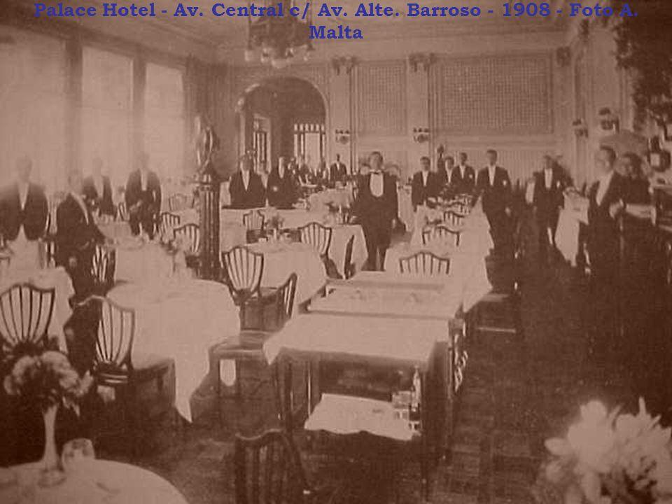 Palace Hotel - Av. Central c/ Av. Alte. Barroso - 1908 - Foto A. Malta