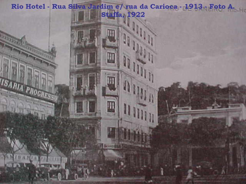 Rio Hotel - Rua Silva Jardim c/ rua da Carioca - 1913 - Foto A. Staffa, 1922