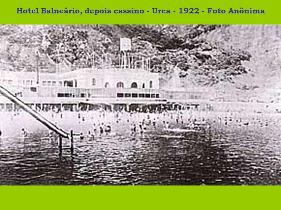 Hotel Balneário, depois cassino - Urca - 1922 - Foto Anônima