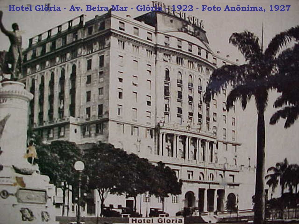Hotel Glória - Av. Beira Mar - Glória - 1922 - Foto Anônima, 1927