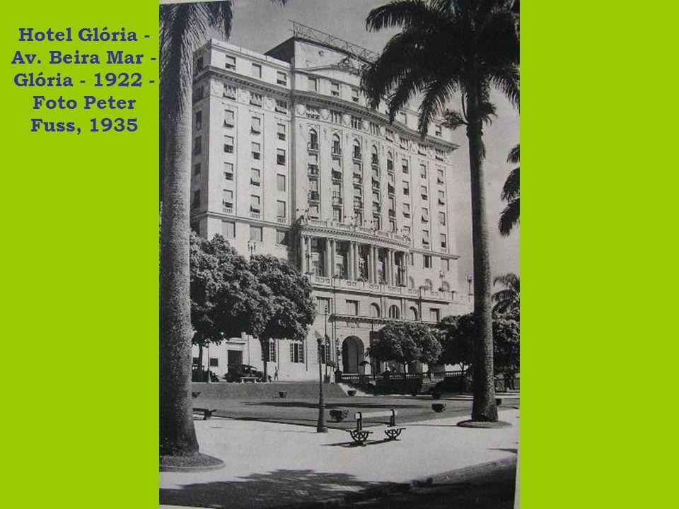 Hotel Glória - Av. Beira Mar - Glória - 1922 - Foto Peter Fuss, 1935
