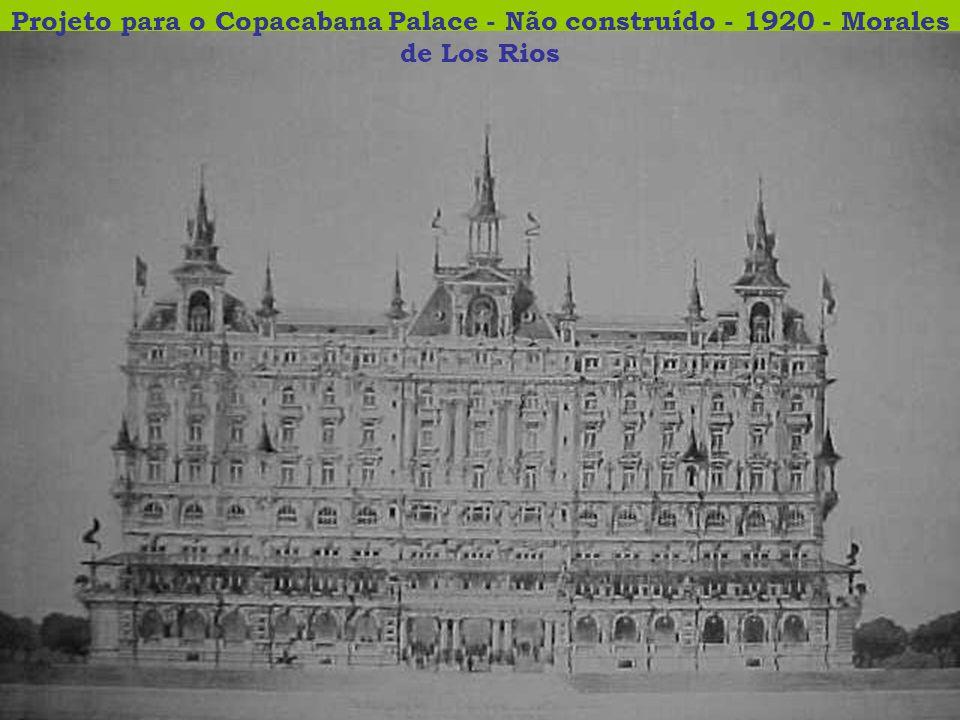Projeto para o Copacabana Palace - Não construído - 1920 - Morales de Los Rios