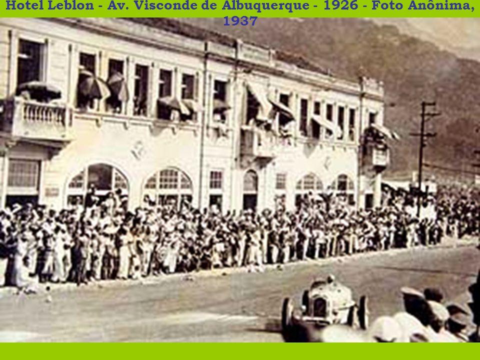 Hotel Leblon - Av. Visconde de Albuquerque - 1926 - Foto Anônima, 1937