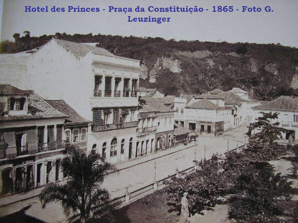 Hotel des Princes - Praça da Constituição - 1865 - Foto G. Leuzinger