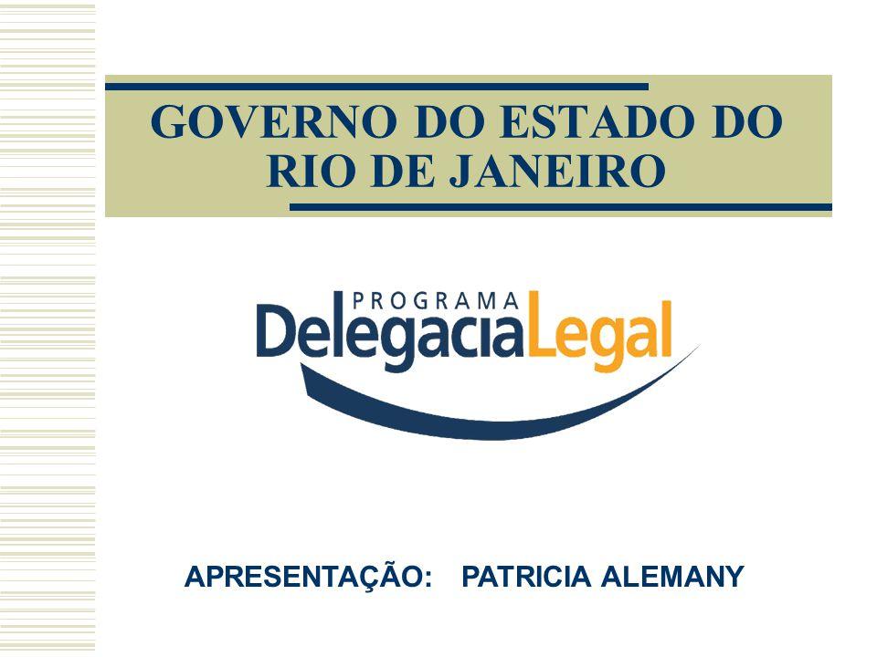 GOVERNO DO ESTADO DO RIO DE JANEIRO APRESENTAÇÃO: PATRICIA ALEMANY