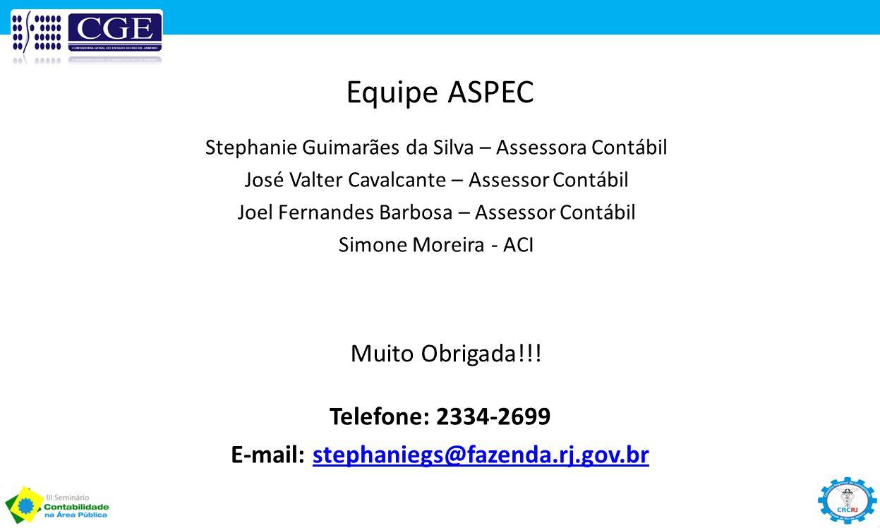 Equipe ASPEC Stephanie Guimarães da Silva – Assessora Contábil José Valter Cavalcante – Assessor Contábil Joel Fernandes Barbosa – Assessor Contábil S