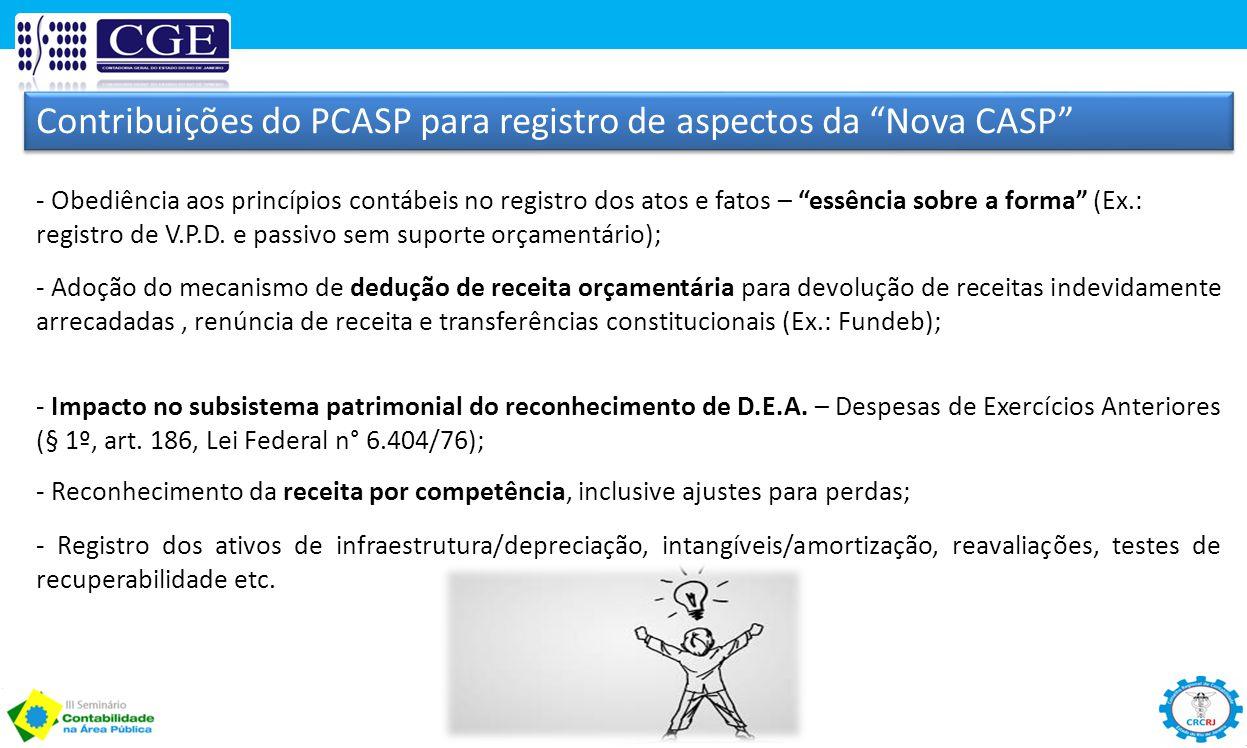"""Contribuições do PCASP para registro de aspectos da """"Nova CASP"""" - Obediência aos princípios contábeis no registro dos atos e fatos – """"essência sobre a"""