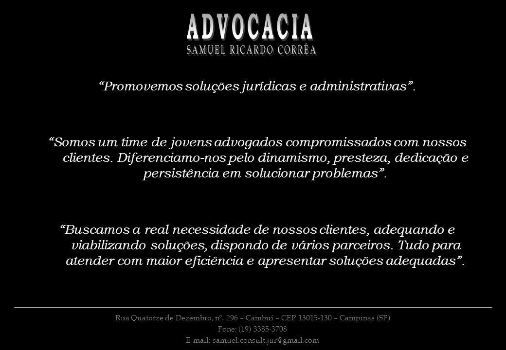 Promovemos soluções jurídicas e administrativas .