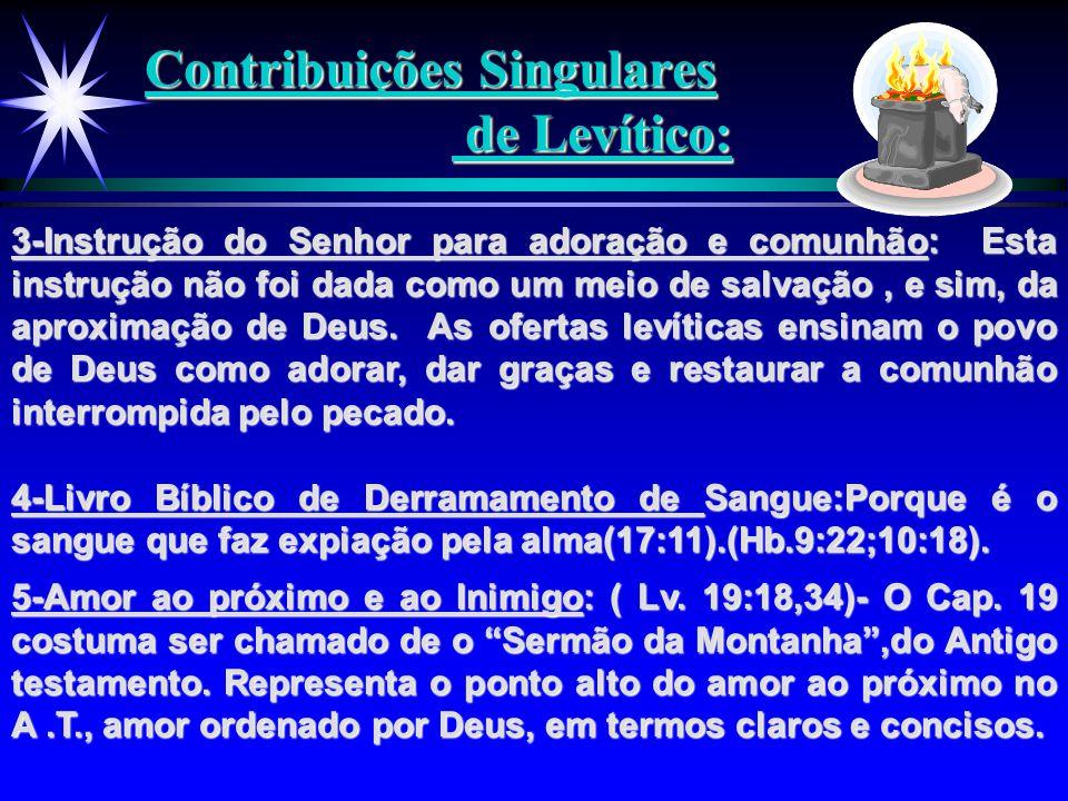 Contribuições Singulares de Levítico: 3-Instrução do Senhor para adoração e comunhão: Esta instrução não foi dada como um meio de salvação, e sim, da