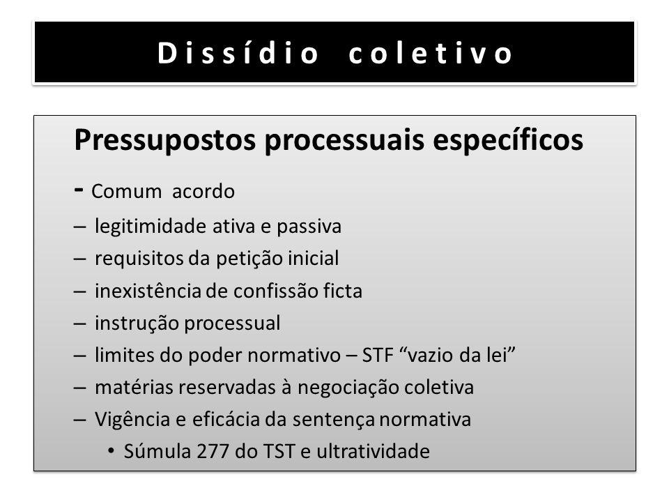 D i s s í d i o c o l e t i v o Pressupostos processuais específicos - Comum acordo – legitimidade ativa e passiva – requisitos da petição inicial – i