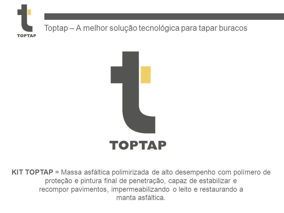 Toptap – A melhor solução tecnológica para tapar buracos KIT TOPTAP = Massa asfáltica polimirizada de alto desempenho com polímero de proteção e pintura final de penetração, capaz de estabilizar e recompor pavimentos, impermeabilizando o leito e restaurando a manta asfáltica.