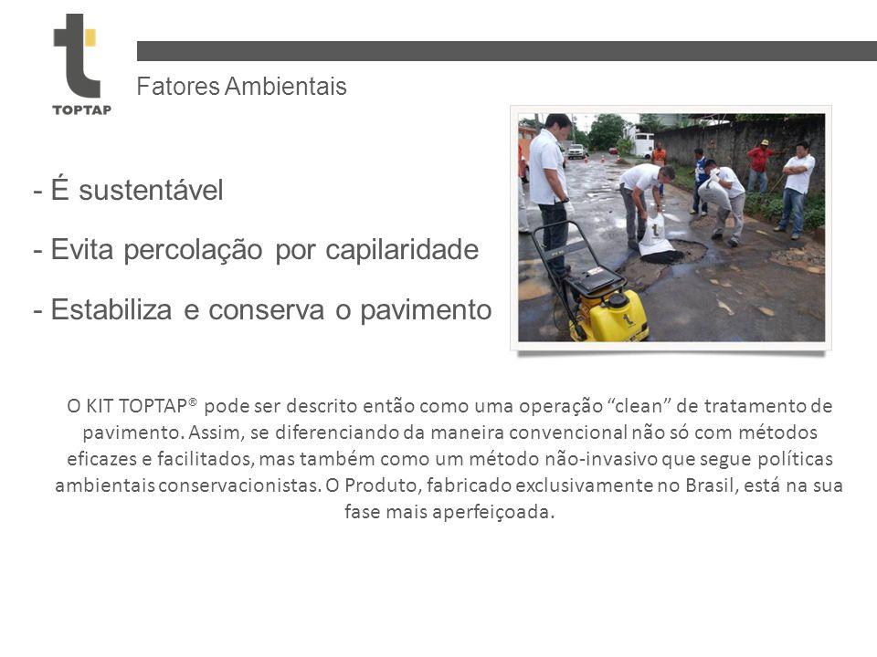 - É sustentável - Evita percolação por capilaridade - Estabiliza e conserva o pavimento O KIT TOPTAP® pode ser descrito então como uma operação clean de tratamento de pavimento.