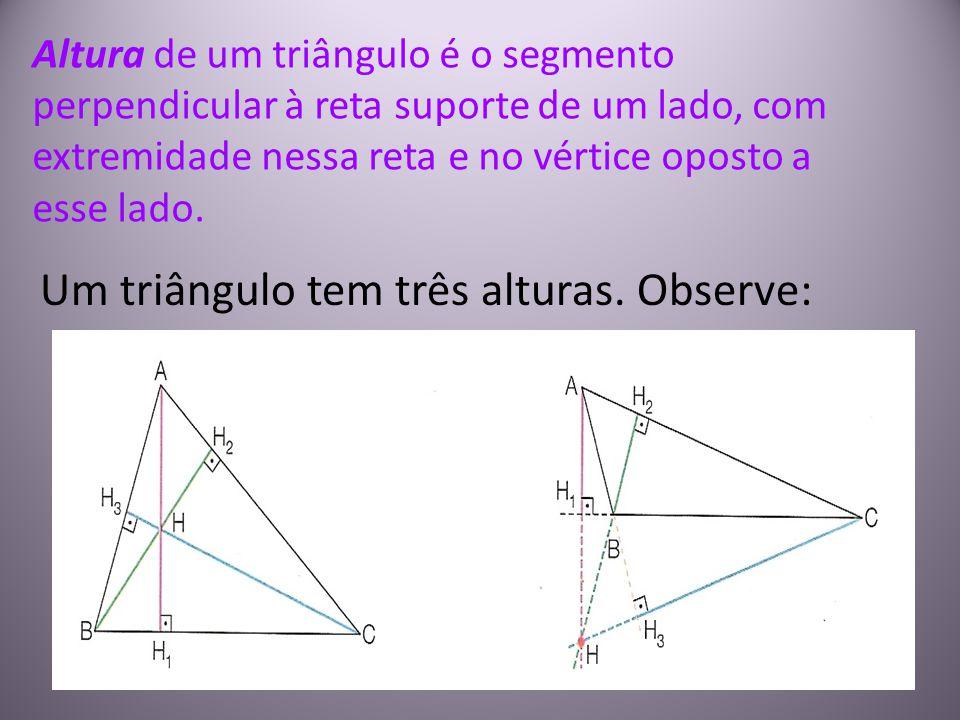 Altura de um triângulo é o segmento perpendicular à reta suporte de um lado, com extremidade nessa reta e no vértice oposto a esse lado. Um triângulo