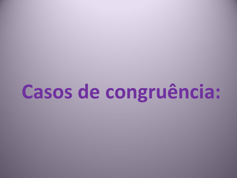 Casos de congruência: