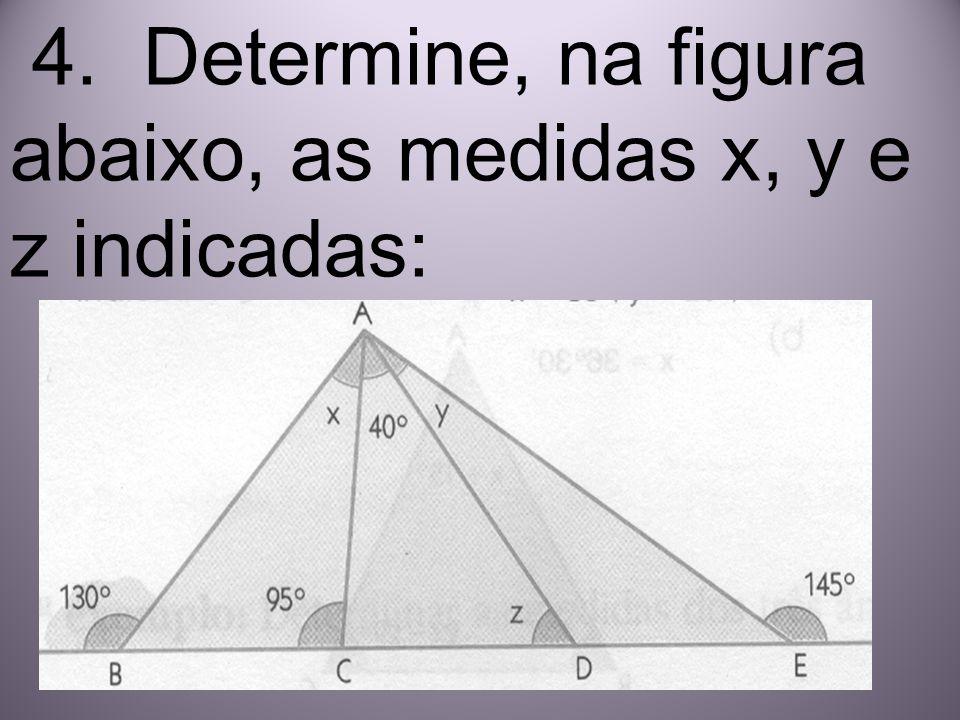 4. Determine, na figura abaixo, as medidas x, y e z indicadas: