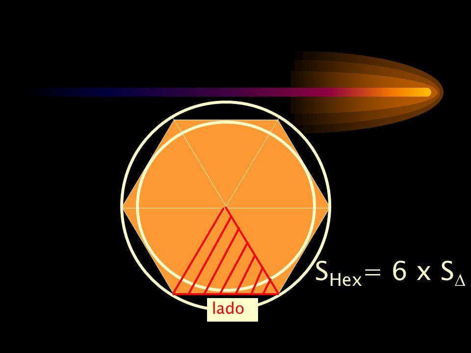 S Hex = 6 x S  lado