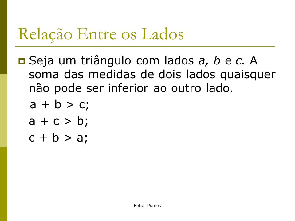 Felipe Pontes Bissetriz  É o segmento originado no vértice, em direção ao lado oposto que divide o ângulo em dois congruentes.