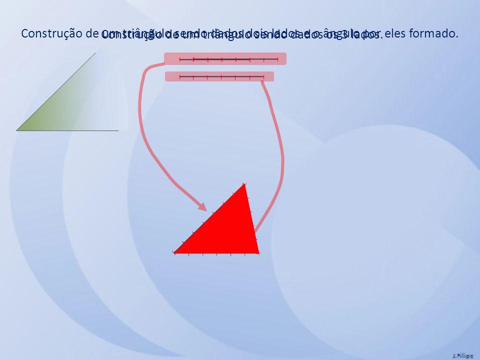 Construção de um triângulo sendo dados dois lados e o ângulo por eles formado.