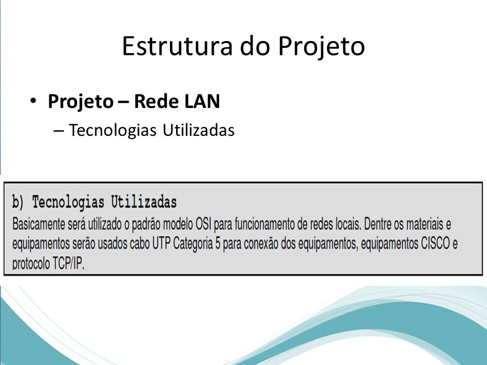 Estrutura do Projeto Projeto – Rede LAN – Tecnologias Utilizadas