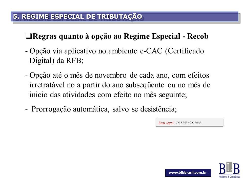 Secretaria da Fazenda 5. REGIME ESPECIAL DE TRIBUTAÇÃO  Regras quanto à opção ao Regime Especial - Recob -Opção via aplicativo no ambiente e-CAC (Cer