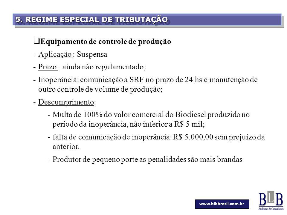 Secretaria da Fazenda 5. REGIME ESPECIAL DE TRIBUTAÇÃO  Equipamento de controle de produção -Aplicação : Suspensa -Prazo : ainda não regulamentado; -