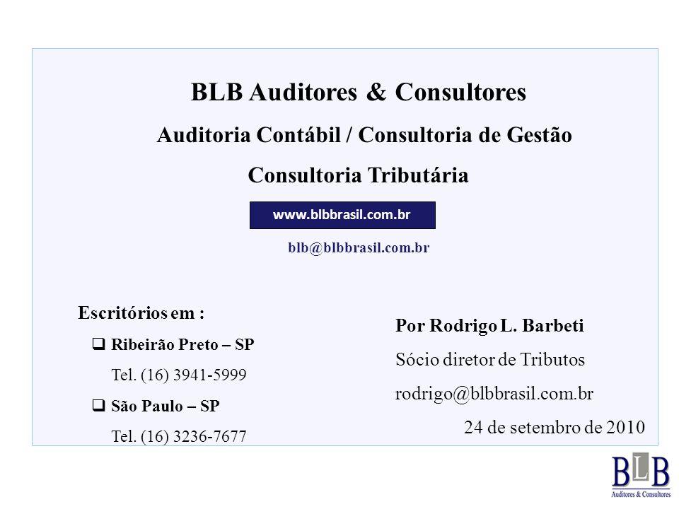 Secretaria da Fazenda BLB Auditores & Consultores Auditoria Contábil / Consultoria de Gestão Consultoria Tributária blb@blbbrasil.com.br Escritórios e