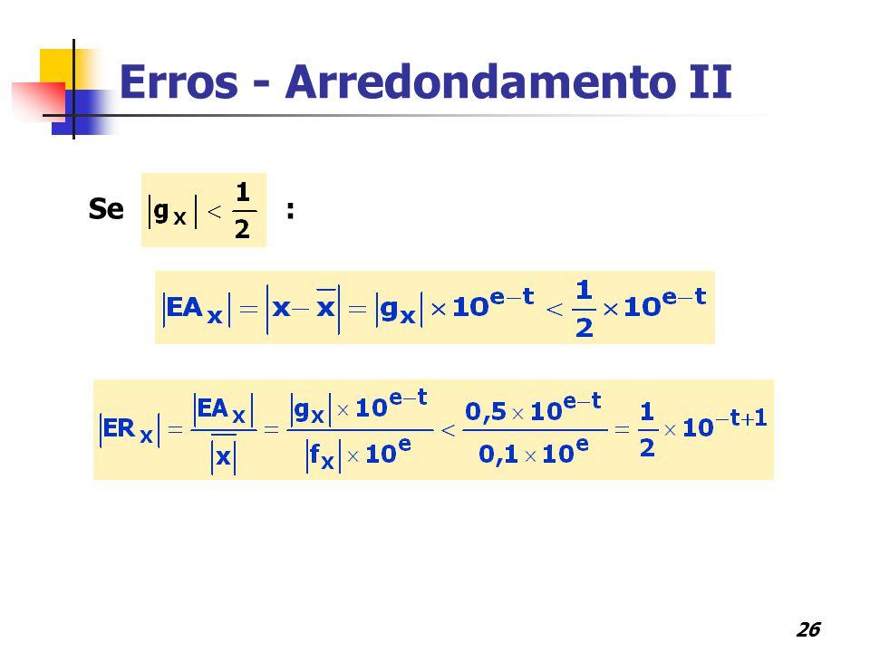 26 Erros - Arredondamento II Se :