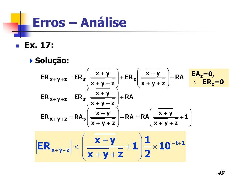 49 Erros – Análise Ex. 17:  Solução: EA z =0,  ER z =0