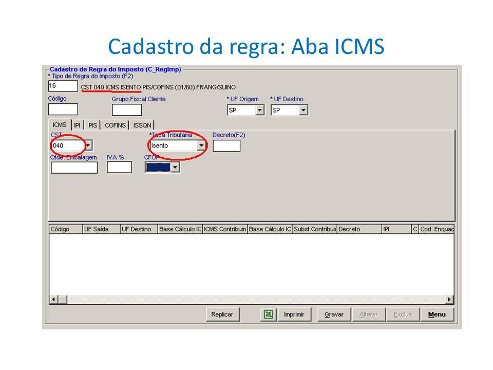 Cadastro da regra: Aba ICMS