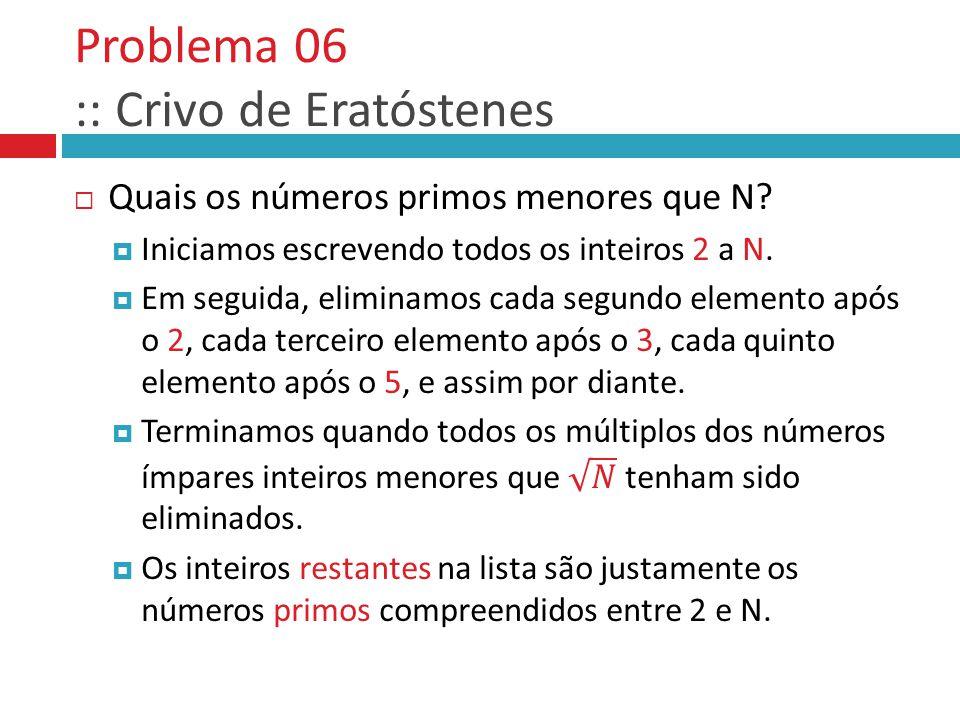 Problema 06 :: Crivo de Eratóstenes