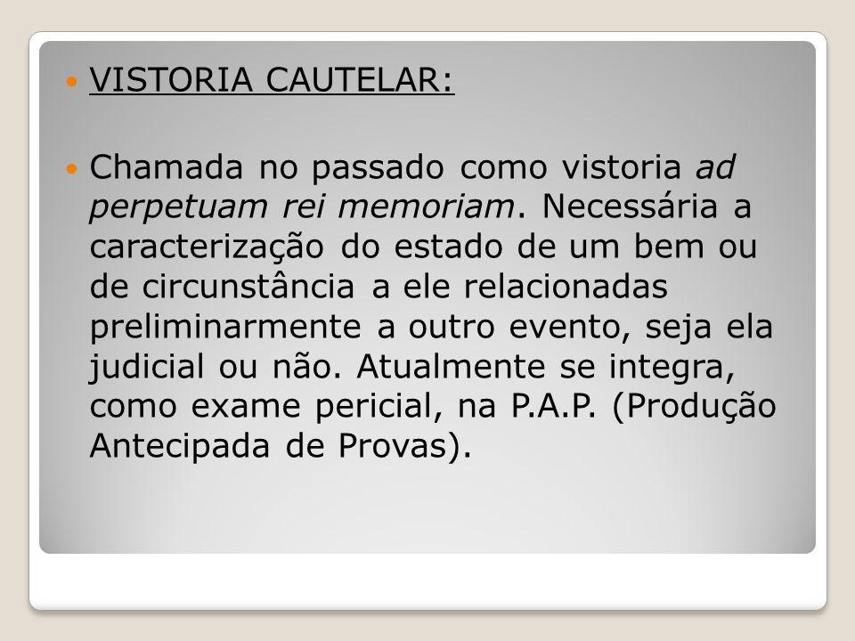 VISTORIA CAUTELAR: Chamada no passado como vistoria ad perpetuam rei memoriam.