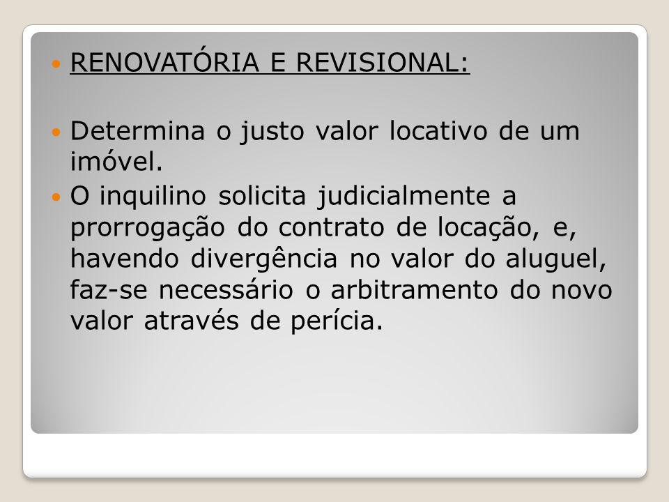 RENOVATÓRIA E REVISIONAL: Determina o justo valor locativo de um imóvel.