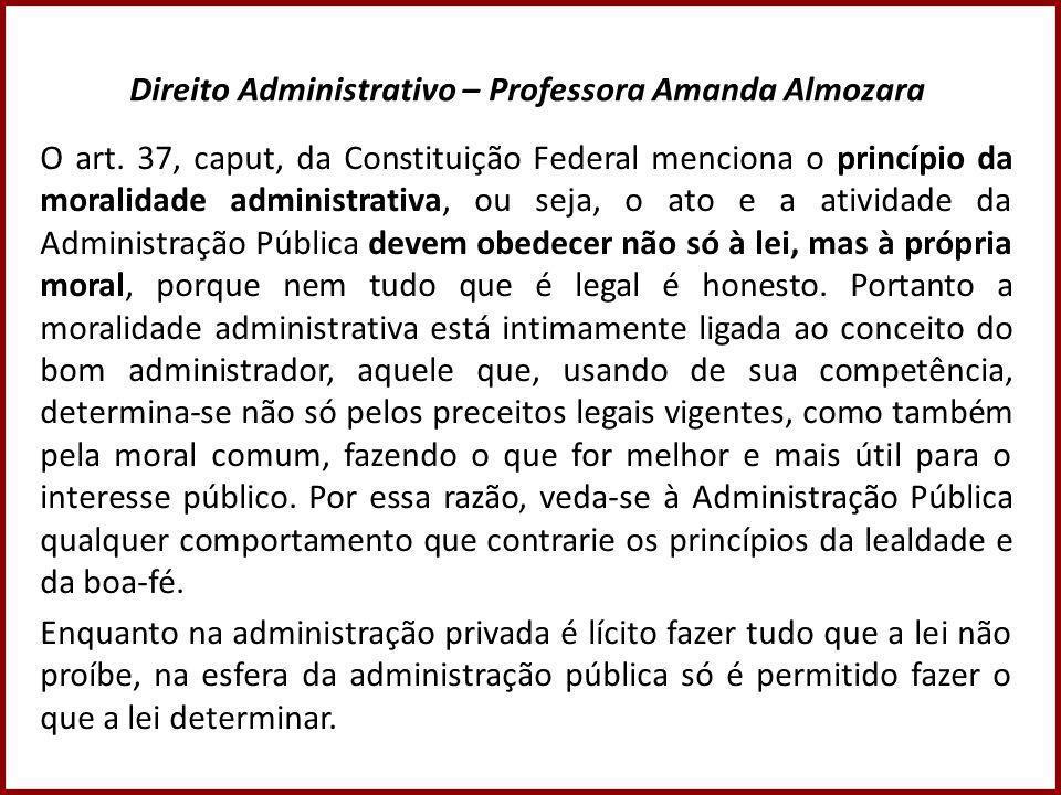 Direito Administrativo – Professora Amanda Almozara O art.