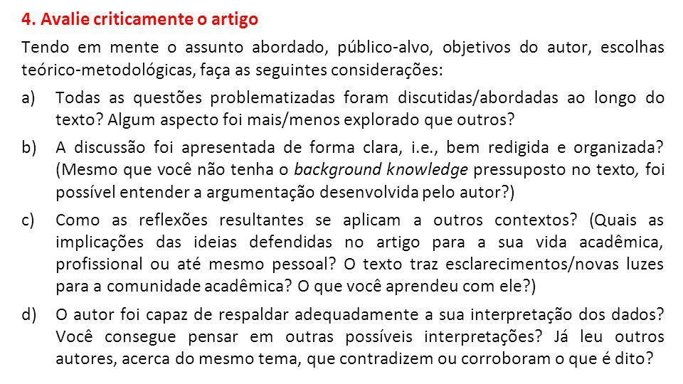 4. Avalie criticamente o artigo Tendo em mente o assunto abordado, público-alvo, objetivos do autor, escolhas teórico-metodológicas, faça as seguintes